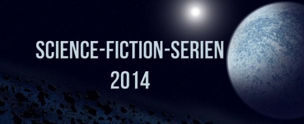 Science Fiction Serien 2014 – Eine Übersicht