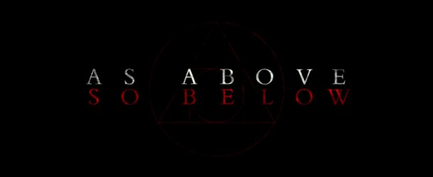 As Above So Below – Trailer zum Psycho-Thriller