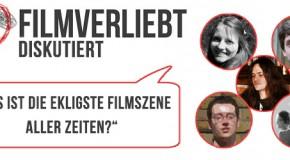 Die ekligste Filmszene aller Zeiten – Filmverliebt diskutiert