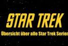 Star Trek Serien: Reihenfolge und Liste der Star Trek Serien