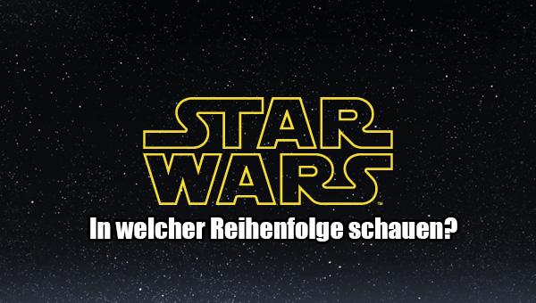 Star Wars Filme Reihenfolge
