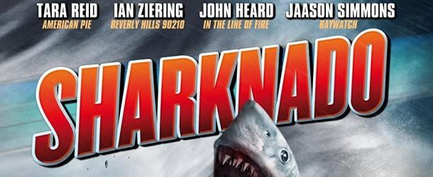 Sharknado Filme: Reihenfolge und Liste der Filmreihe