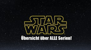 Star Wars Serien: Reihenfolge und Liste aller Star Wars Serien